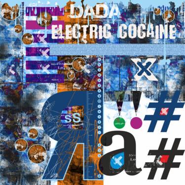 Dada, electric Cocaine
