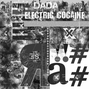 Dada, electric Cocaine - BW version